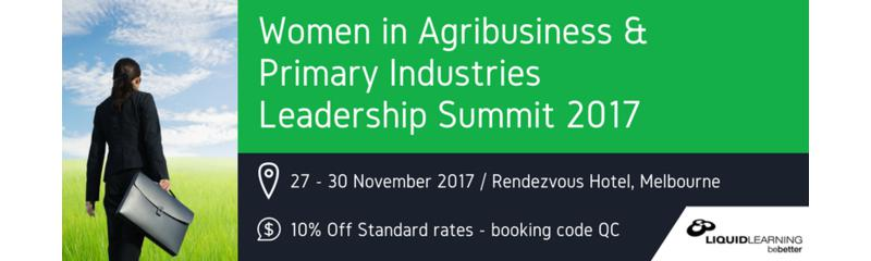 Women in Agribusiness & Primary Industries Leadership Summit 2017